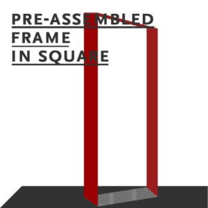 pre-assembled frame in square